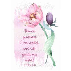 Minden gondotokat... bibliai idézet rózsaszín tulipánnal