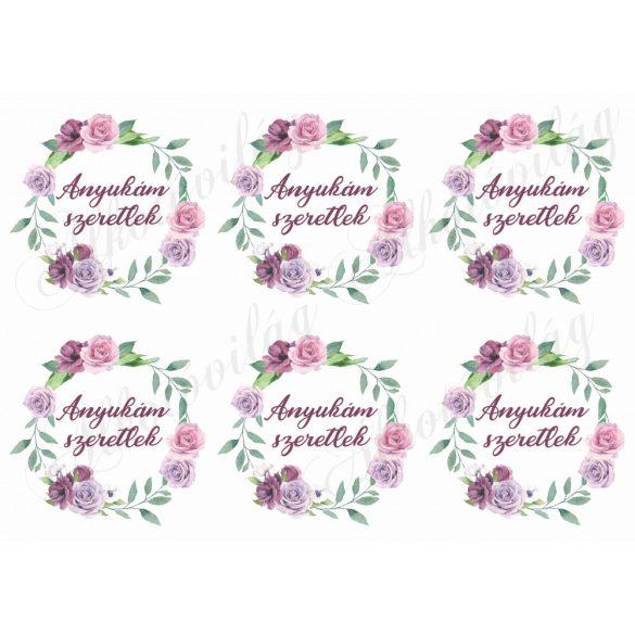 Rózsás koszorúknyukám szeretlek felirattal
